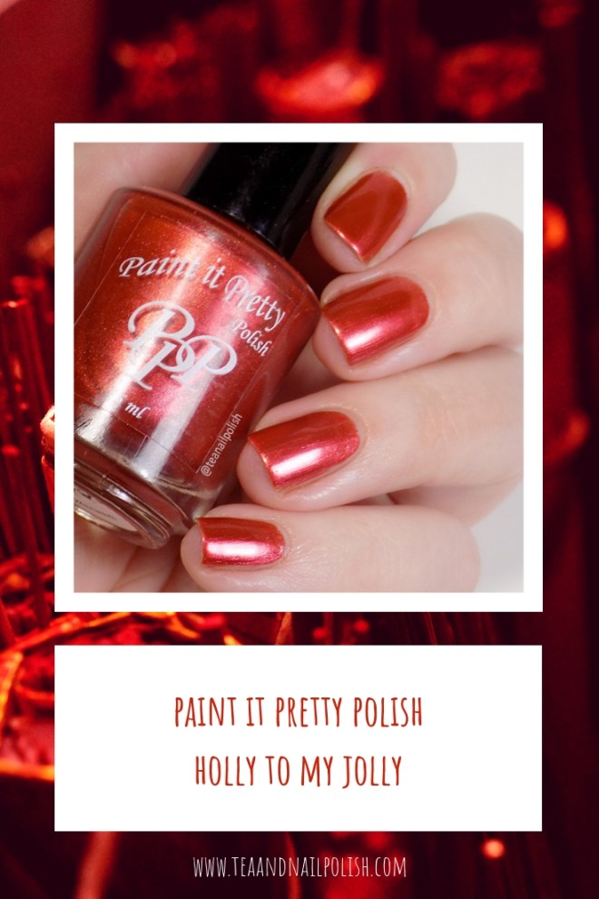 Paint it Pretty Polish Holly to my Jolly - Metallic Holiday Collection 2018 - PIN