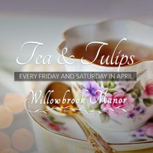 Tea & Tulips at Willowbrook Manor English Tea House