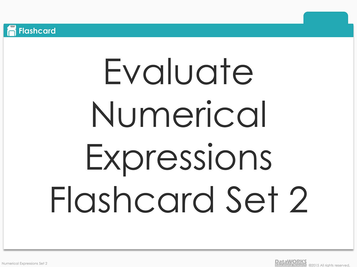 Evaluate Numerical Expressions Flashcards