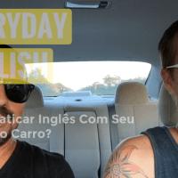 Como Praticar Inglês Com Seu Amigo No Carro? (91)