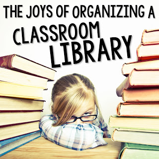 CLASSROOM LIBRARY — ONE TAKE ON ORGANIZING ALL THOSE BOOKSI
