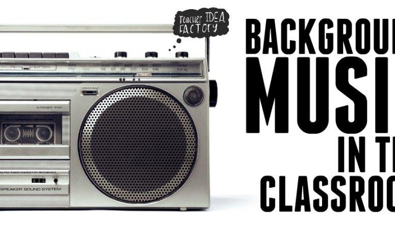 CLASSROOM BACKGROUND MUSIC