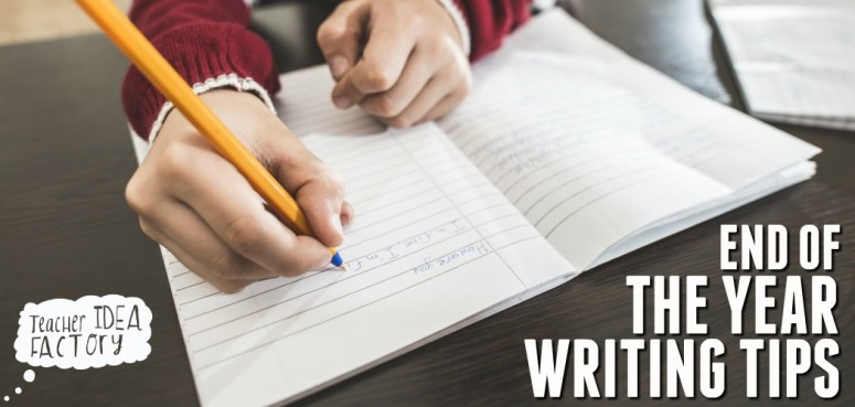 END OF YEAR WRITING TIPS