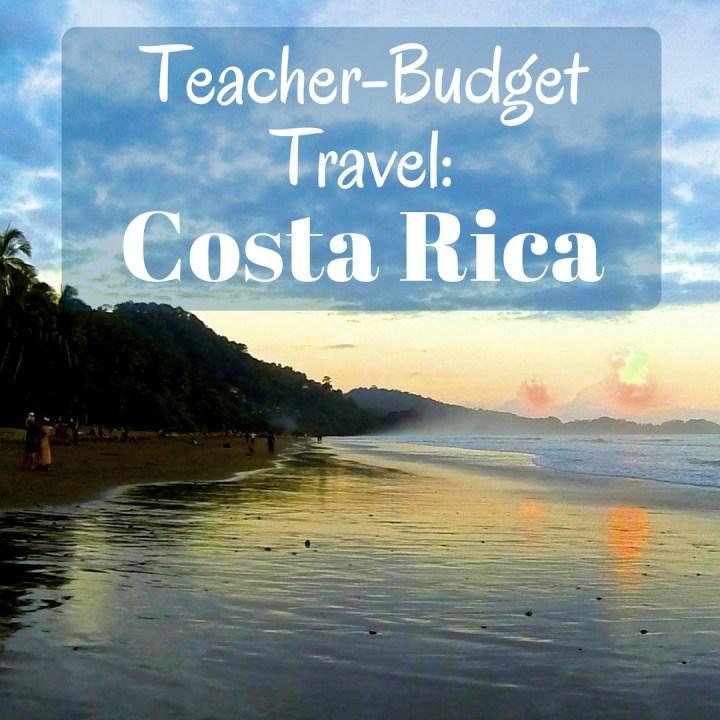 Costa Rica on a Teacher Budget