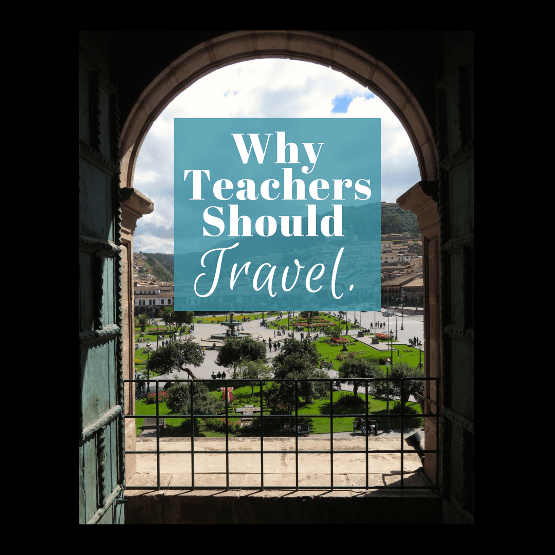 Why Teachers Should Travel