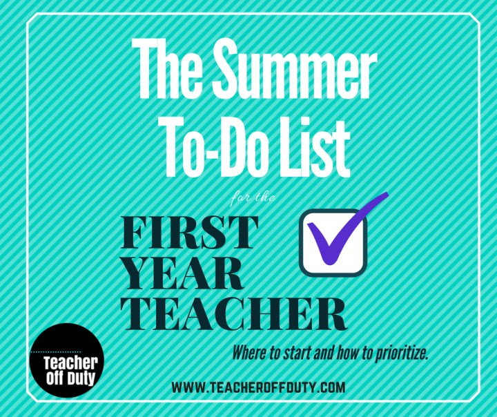 The Summer To-Do List for First Year Teachers