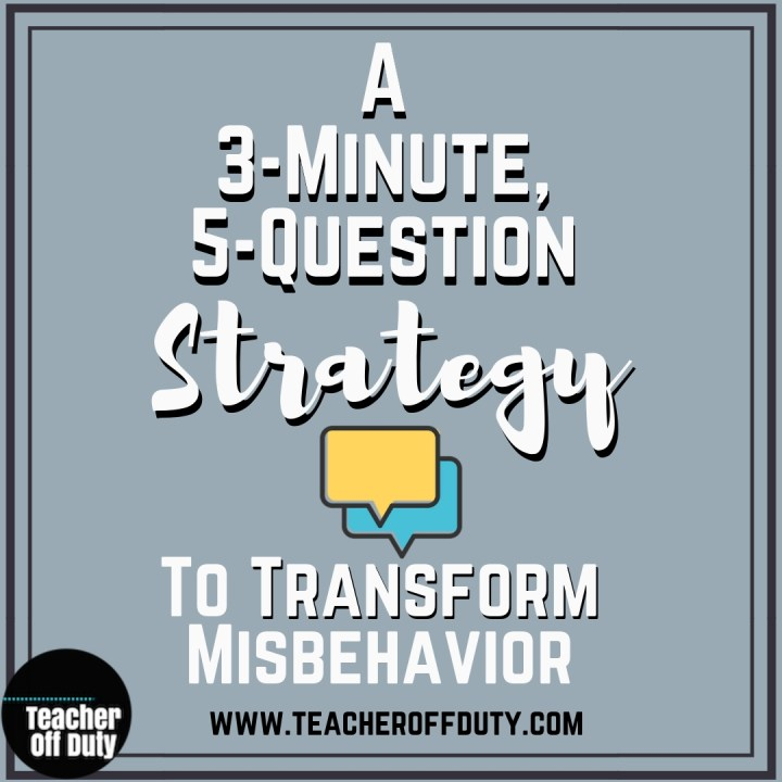A 3-Minute, 5-Question Strategy to Transform Misbehavior