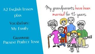 A2 ESL/ EFL Lesson Plan – Present Perfect Tense – My Family