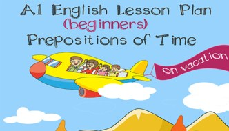 Prepositions Of Time (at, on, in) A1 English Lesson Plan – On Vacation