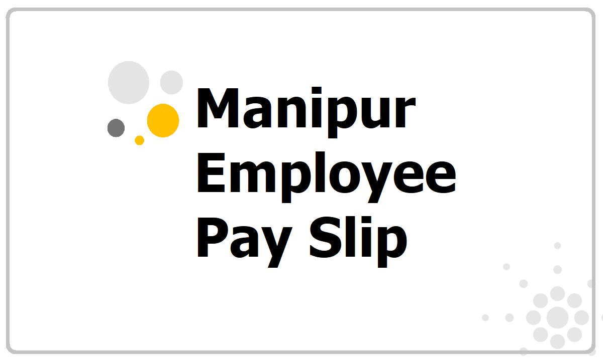 Manipur Employee Pay Slip 2021 download from Salary Slip