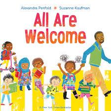 All Are Welcome by Alexandra Penfold illustrated by Suzanne Kaufman