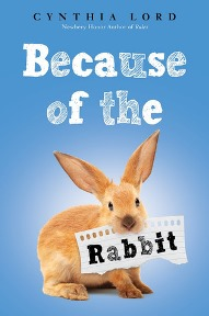 Because of the Rabbit By Cynthia Lord