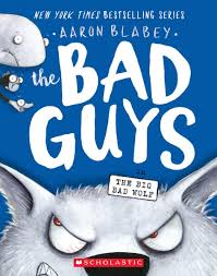 The Bad Guys:  The Big Bad Wolf by Aaron Blabey