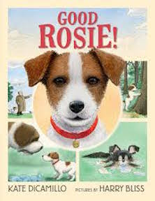 Good Rosie! by Kate DiCamillo and Harry Bliss