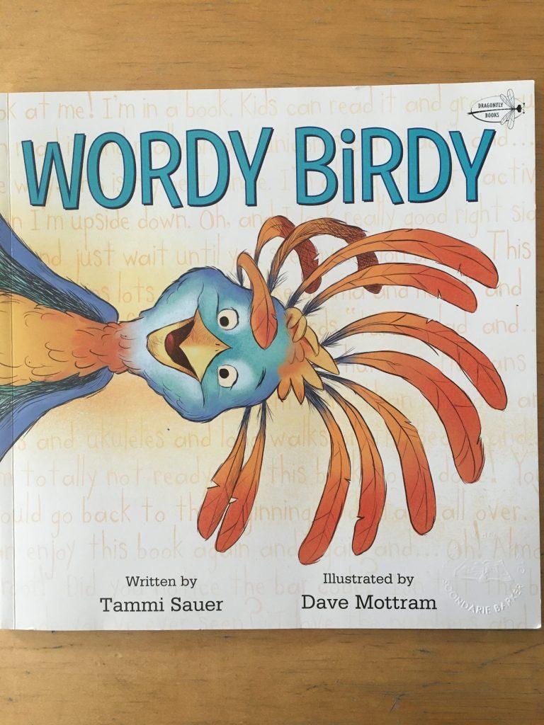 Wordy Birdy by Tammi Sauer & Dave Mottram
