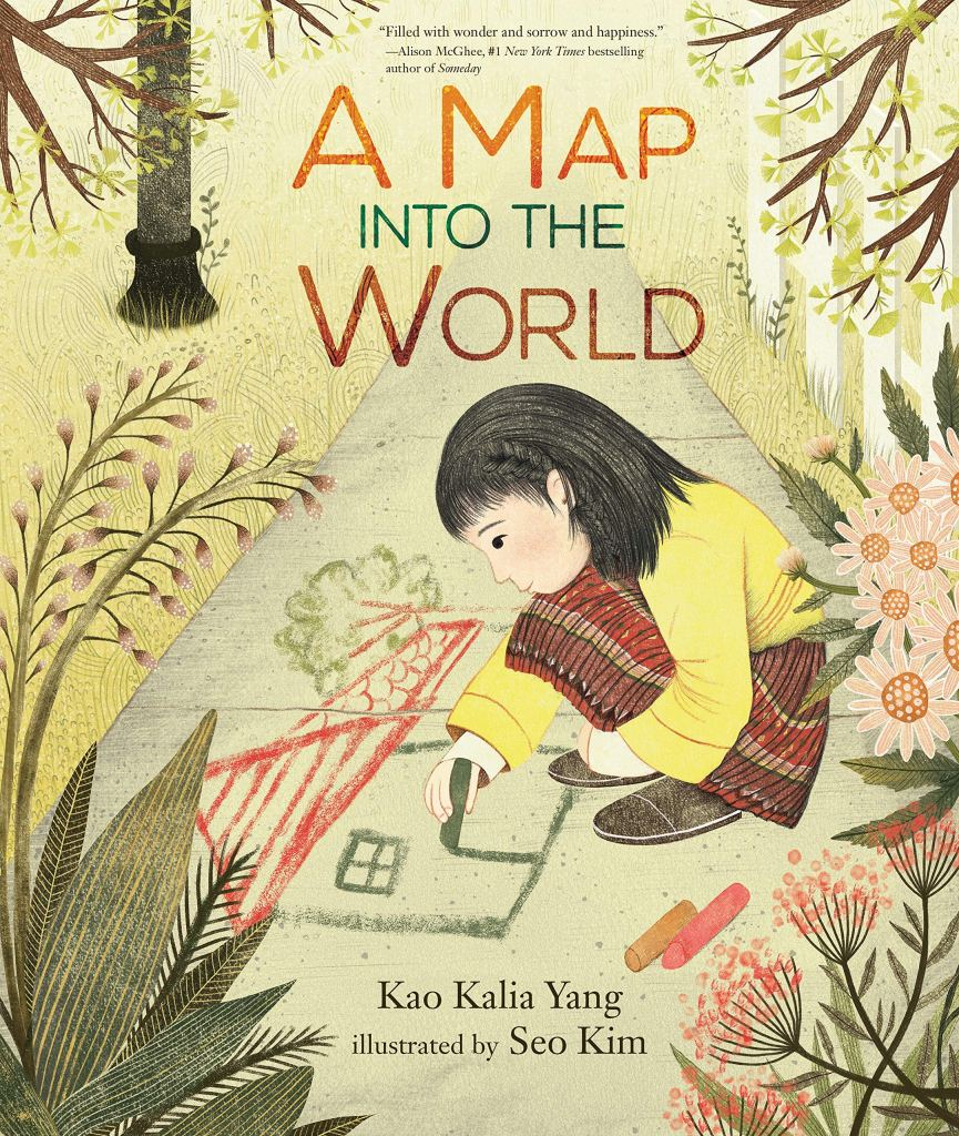 A Map into the World by Kao Kalia Yang illustrated by Seo Kim