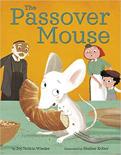 The Passover Mouse by Joy Nelkin Wieder