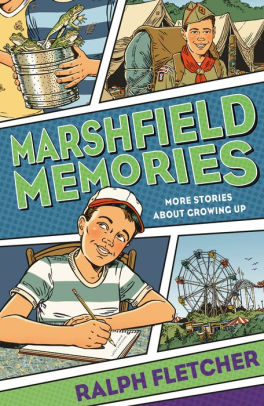 Marshfield Memories : More Stories About Growing Up  by Ralph Fletcher
