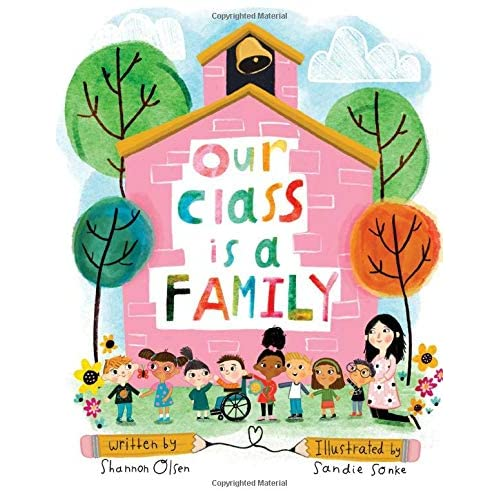 Our Class is a Family by Shannon Olsen and Sandie Sonke