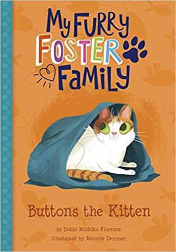 My Furry Foster Family Series by Debbi Michiko Florence and illustrated by Melanie Demmer