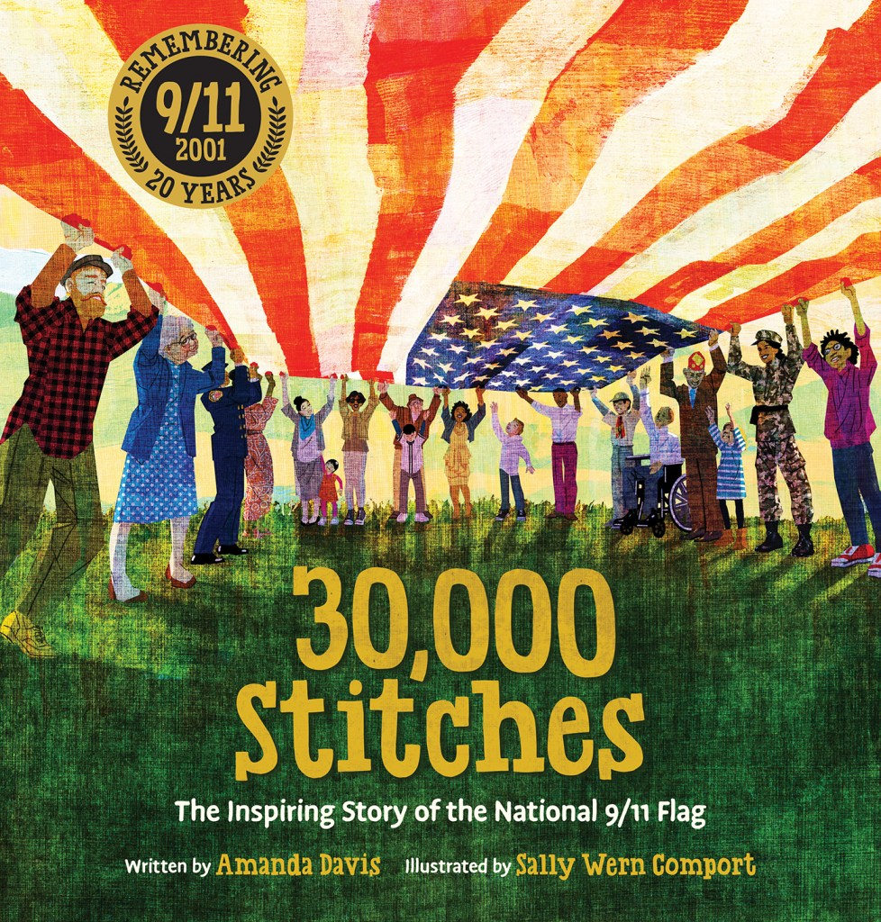 30,000 Stitches: The Inspiring Story of the National 9/11 Flag by Amanda Davis