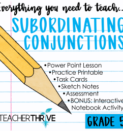 Fifth Grade Grammar: Subordinating Conjunctions • Teacher Thrive [ 1276 x 1276 Pixel ]