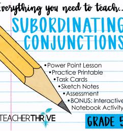 Fifth Grade Grammar: Subordinating Conjunctions • Teacher Thrive [ 1276 x 1276 Pixel ]