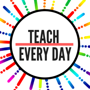 Teach Every Day