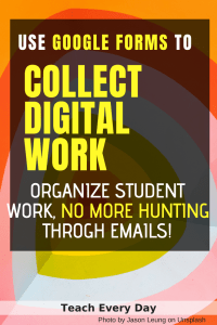 use google forms to collect digital student work
