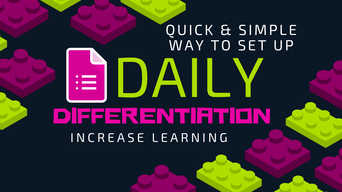 Using Google Forms for Daily Differentiation in the Classroom
