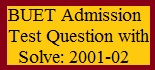 BUET Admission Test Question with Solve: 2001-02
