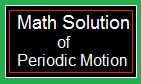 Math Solution of Periodic Motion