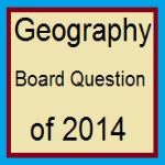 Geography Board Question of 2014
