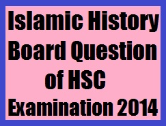 Islamic History Board Question of HSC Examination 2014