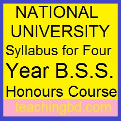 NATIONAL UNIVERSITY Syllabus for Four Year B.S.S. Honours Course