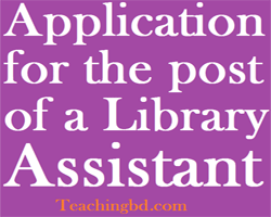 ApplicationforthepostofaLibraryAssistant