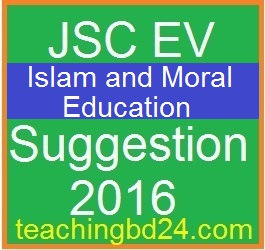 Ev Islam and moral education Suggestion and Question Patterns of JSC Examination 2016
