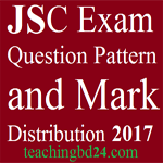 JSC Exam Question Pattern and Mark Distribution 2017