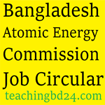 Bangladesh Atomic Energy Commission Job Circular 2017