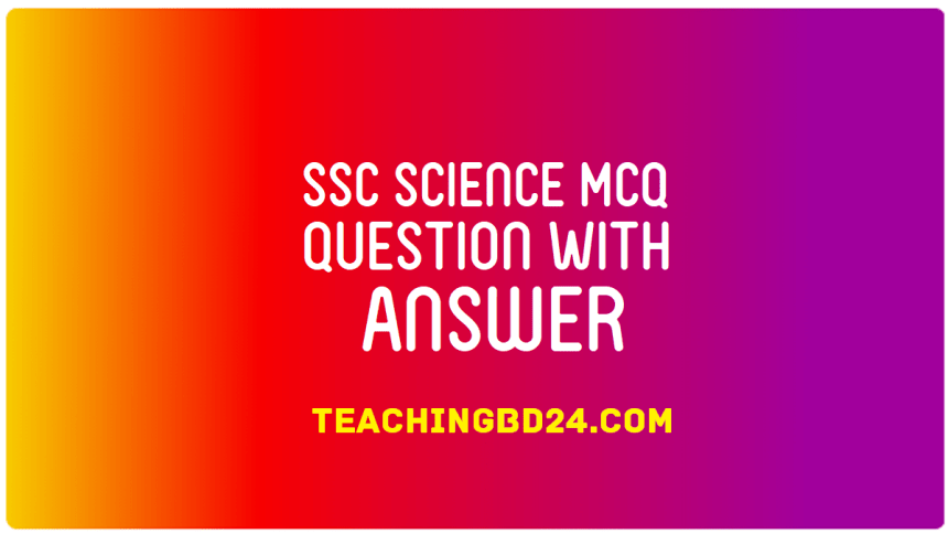 SSC Science MCQ Question With Answer 2019 1