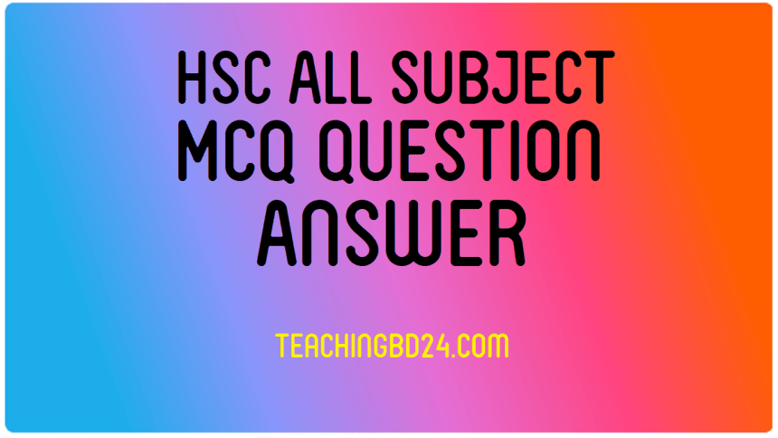 HSC All Subject MCQ Suggestion Question With Answer 2020