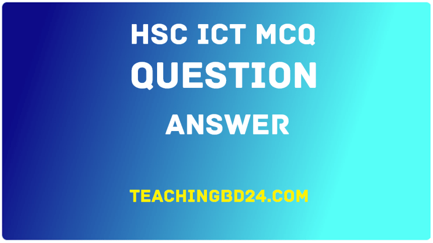 HSC ICT MCQ Question With Answer 2020