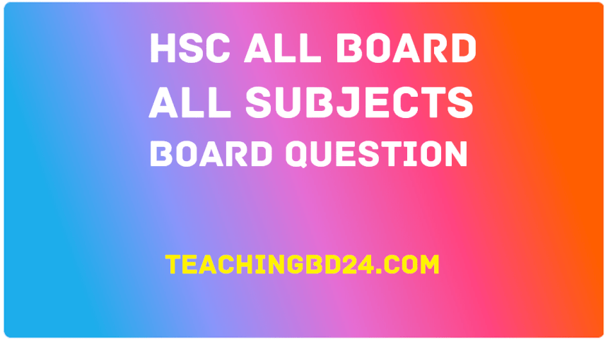 HSC All Board All Subjects Board Question 2018