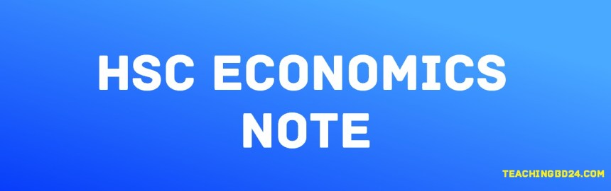 HSC Economics 2nd Paper 1st Chapter Note. The Economy of Bangladesh