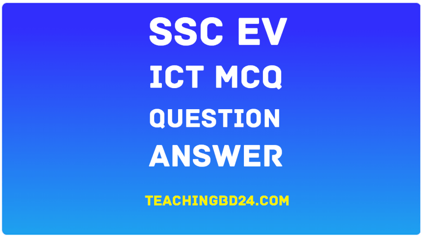 SSC EV ICT MCQ Question With Answer 2020