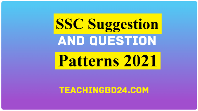 Suggestion and Question Patterns of SSC Examination 2021
