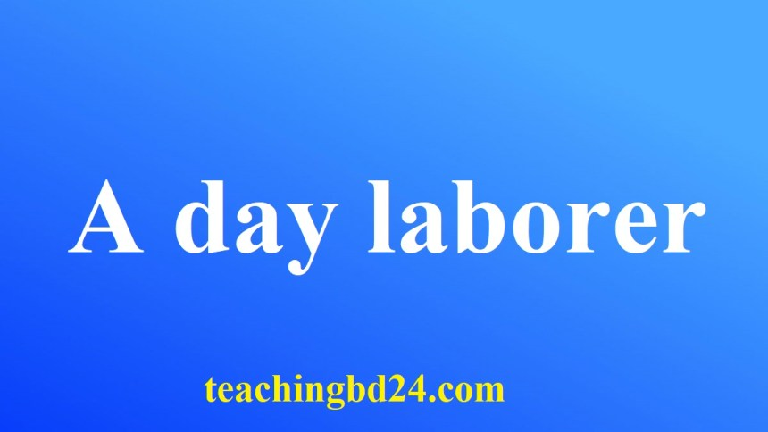 Writing A Paragraph: A day laborer