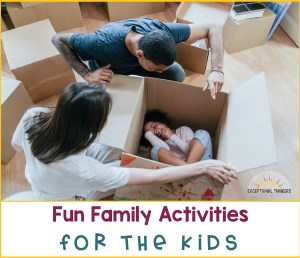 parents playing with young girl in a cardboard box with text that readsfun family activities for kids