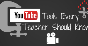YouTube Tools Every Teacheer Should Know