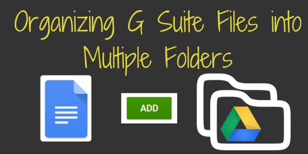 TeachingForward Organizing G Suite Files into Multiple Folders Google Drive